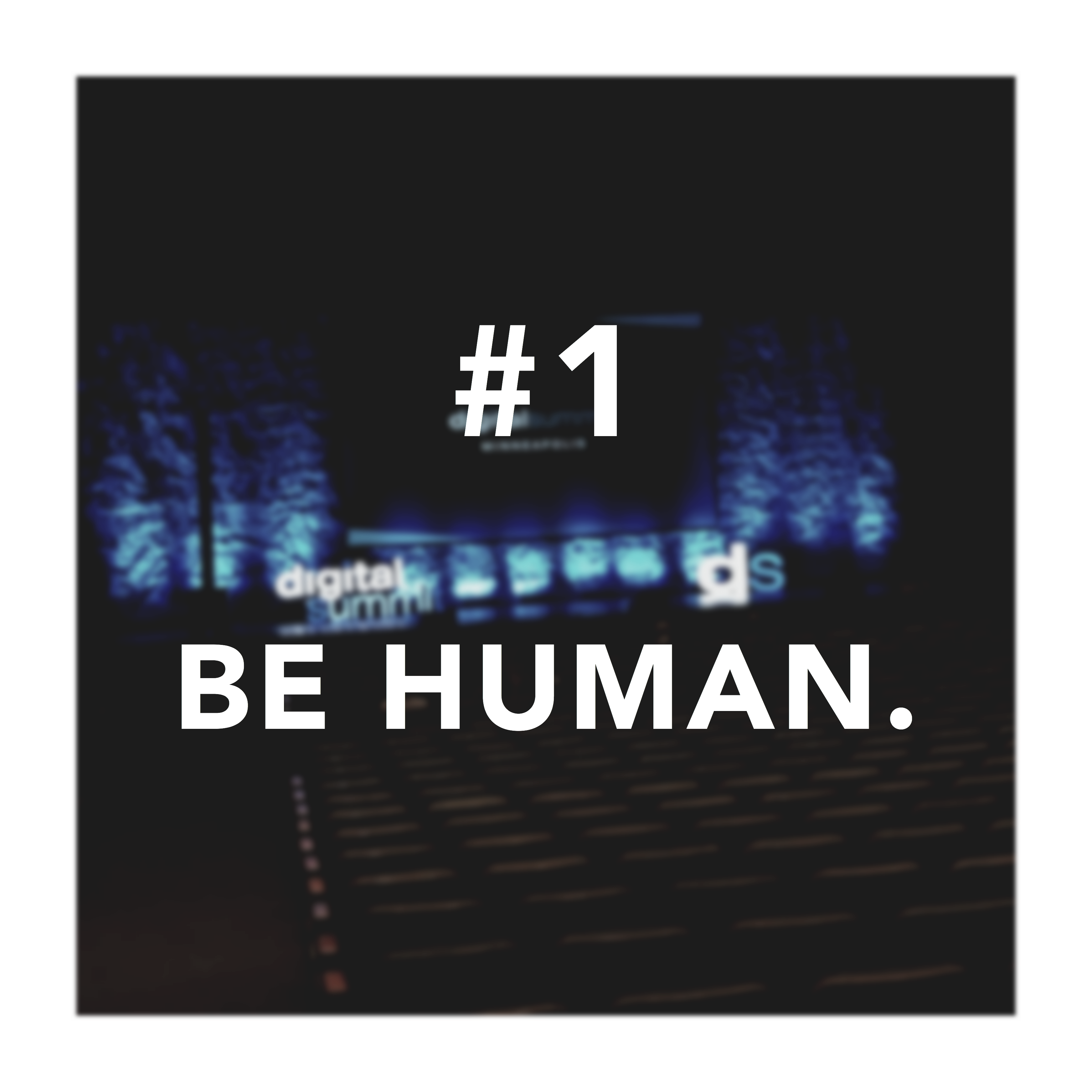 "First takeaway for digital summit countdown with ""Be Human"" text"