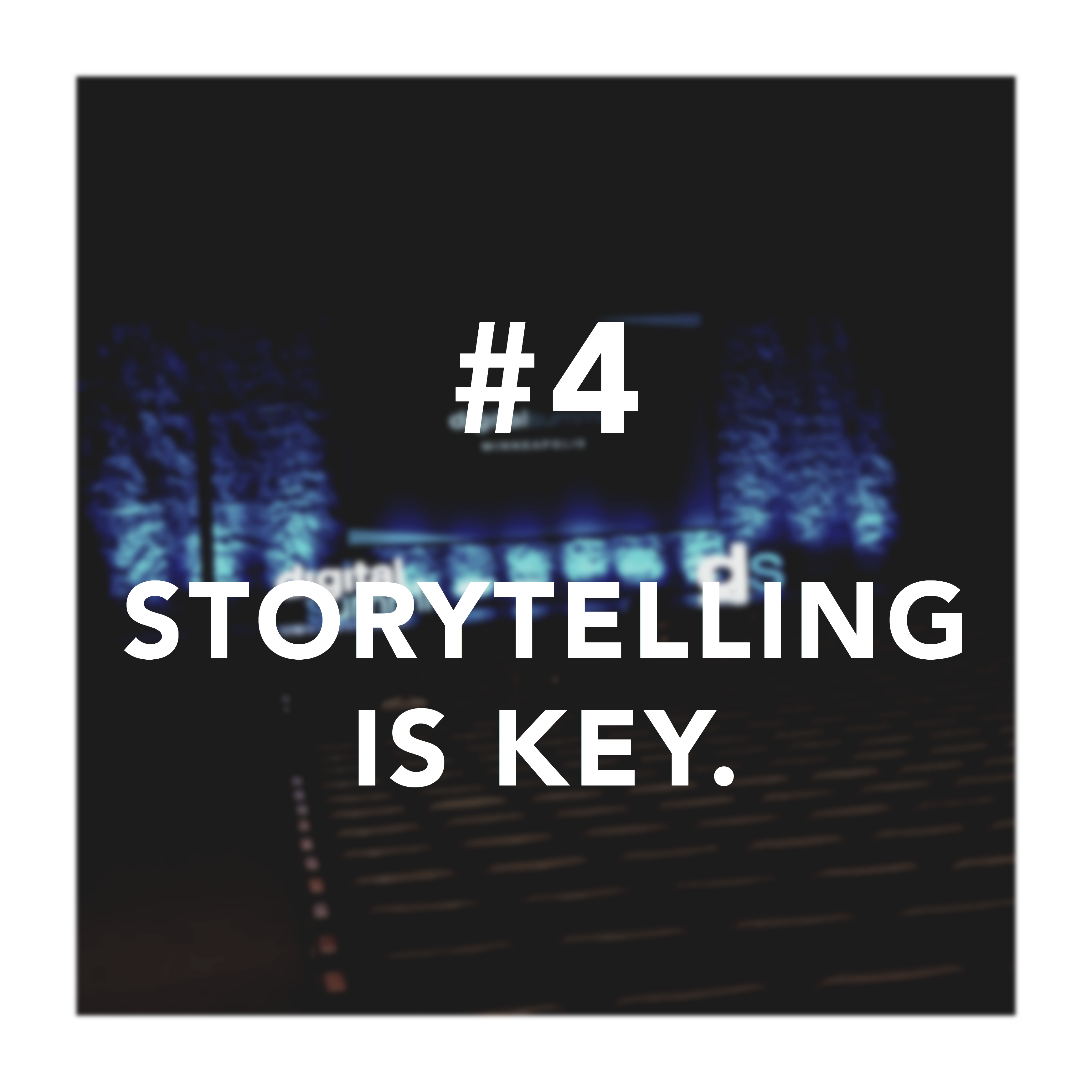 "Fourth takeaway for digital summit countdown with ""Storytelling is Key"" text"